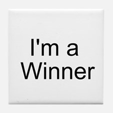 Im a winner Tile Coaster