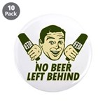 """No Beer Left Behind 3.5"""" Button (10 pack)"""