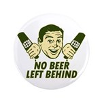 """No Beer Left Behind 3.5"""" Button (100 pack)"""