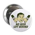 "No Beer Left Behind 2.25"" Button"