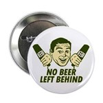 """No Beer Left Behind 2.25"""" Button (10 pack)"""