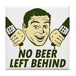 No Beer Left Behind Tile Coaster