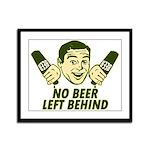 No Beer Left Behind Framed Panel Print