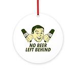 No Beer Left Behind Ornament (Round)