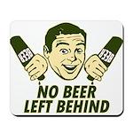 No Beer Left Behind Mousepad