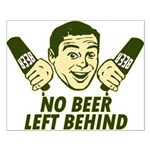 No Beer Left Behind Small Poster
