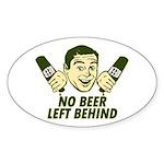No Beer Left Behind Sticker (Oval)