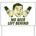 No Beer Left Behind Yard Sign