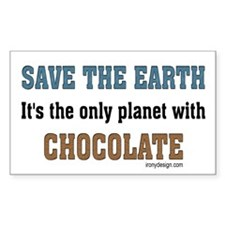 Save the earth! It's the only Sticker (Rectangular