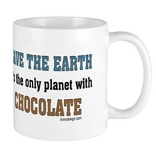Save the earth! It's the only Mug