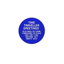 Time Traveller Greetings Mini Button