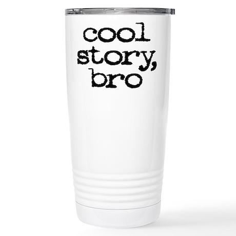 Cool story, bro Stainless Steel Travel Mug