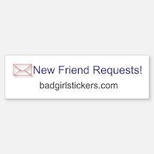 New Friend Requests Bumper Bumper Bumper Sticker