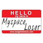 Hello my name is.. Myspace Loser Sticker
