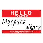 Hello my name is.. Myspace Whore Sticker