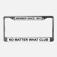 No Matter What - 1981 License Plate Frame