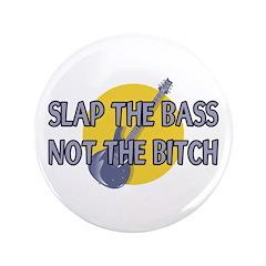Slap The Bass Not The Bitch 3.5
