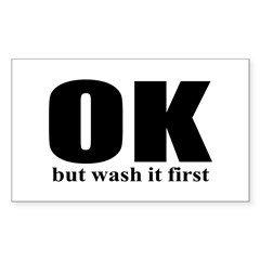 Wash It First Decal