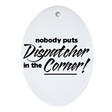 Dispatcher Nobody Corner Ornament (Oval)