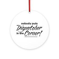 Dispatcher Nobody Corner Ornament (Round)
