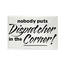 Dispatcher Nobody Corner Rectangle Magnet