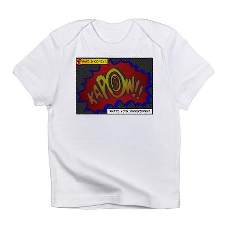 I Have 3 Kidneys Infant T-Shirt