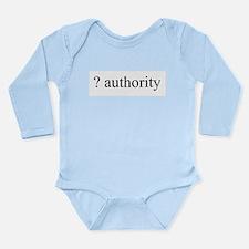 question authority Long Sleeve Infant Bodysuit