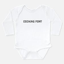 cucking funt Long Sleeve Infant Bodysuit