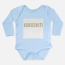 horseshit! Long Sleeve Infant Bodysuit