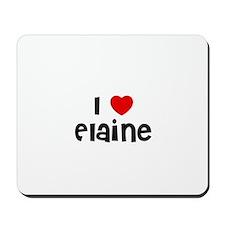 I * Elaine Mousepad
