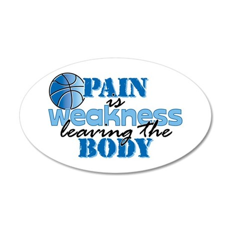 Pain is weakness bball 38.5 x 24.5 Oval Wall Peel