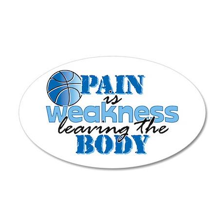 Pain is weakness bball 22x14 Oval Wall Peel