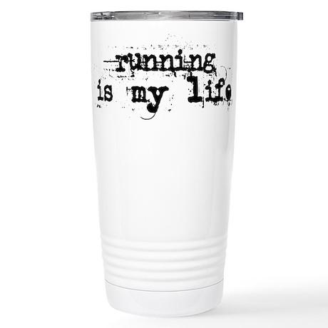 Running is my life Stainless Steel Travel Mug