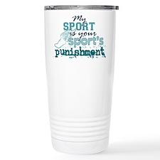 Your sport's punishment Travel Mug
