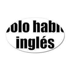 Solo hablo ingles 22x14 Oval Wall Peel