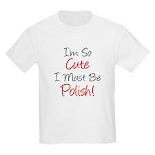 So Cute Must Be Polish T-Shirt
