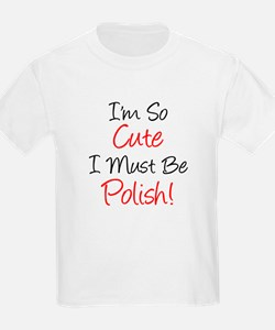So Cute Must Be Polish T-Shirt