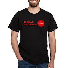 Start my day ! T-Shirt
