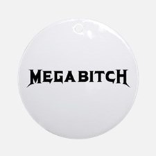 Megabitch Ornament (Round)