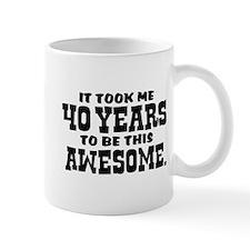 Funny 40th Birthday Mug
