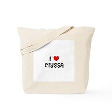 I * Elyssa Tote Bag