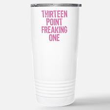 thirteen point freaking one - Travel Mug