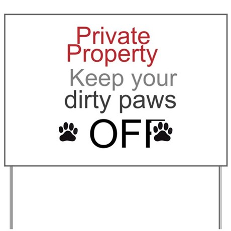 Privat Property, keep your pa Yard Sign