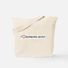 I Love Barbara Bush Tote Bag