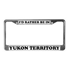 Rather be in Yukon Territory License Plate Frame