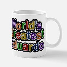 Worlds Greatest Eduardo Mugs