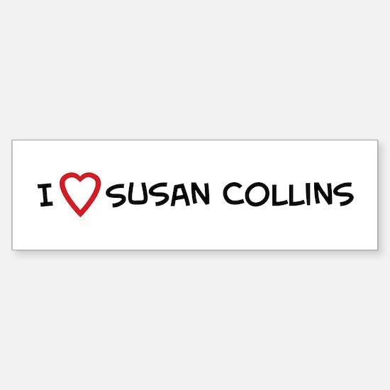 I Love Susan Collins Bumper Bumper Bumper Sticker