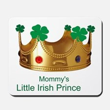 Irish Prince/Mommy Mousepad