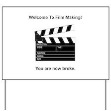 Film Making Broke Yard Sign