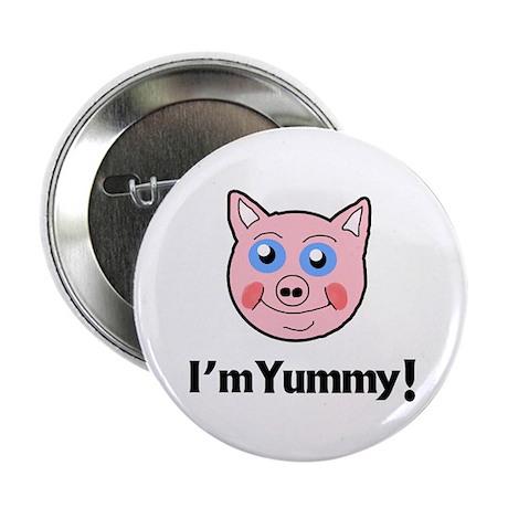 "I'm Yummy Pig 2.25"" Button"